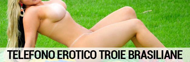 troie brasiliane telefono erotico